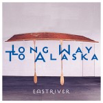 Long-Way-to-Alaska-Eastriver