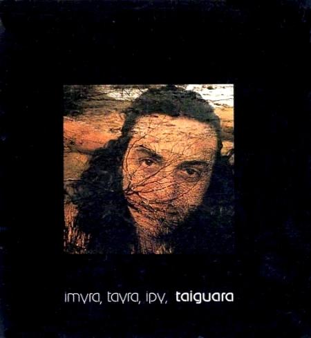 taiguara - imyra, tayra, ipy, taiguara
